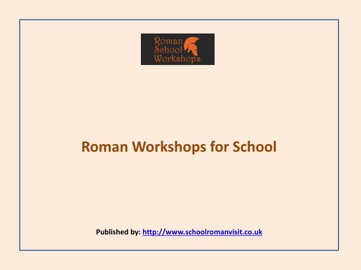 Roman workshops for school published by http www schoolromanvisit co uk