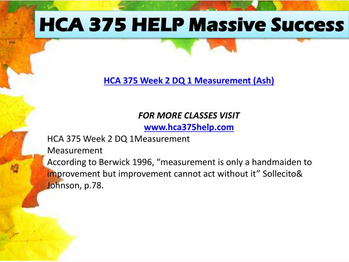 HCA 375 HELP Massive Success
