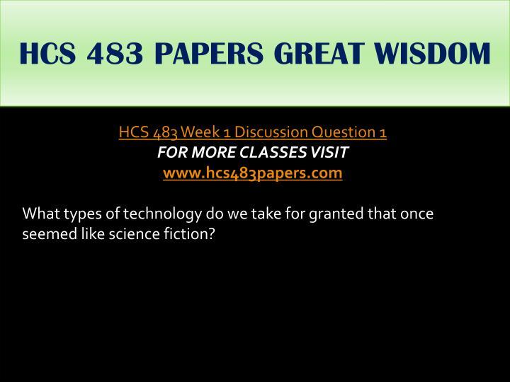 HCS 483 PAPERS GREAT WISDOM