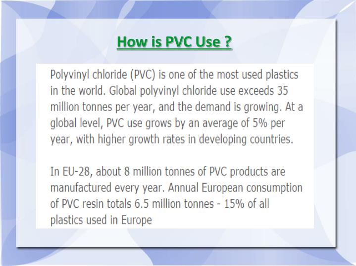 How is PVC Use ?