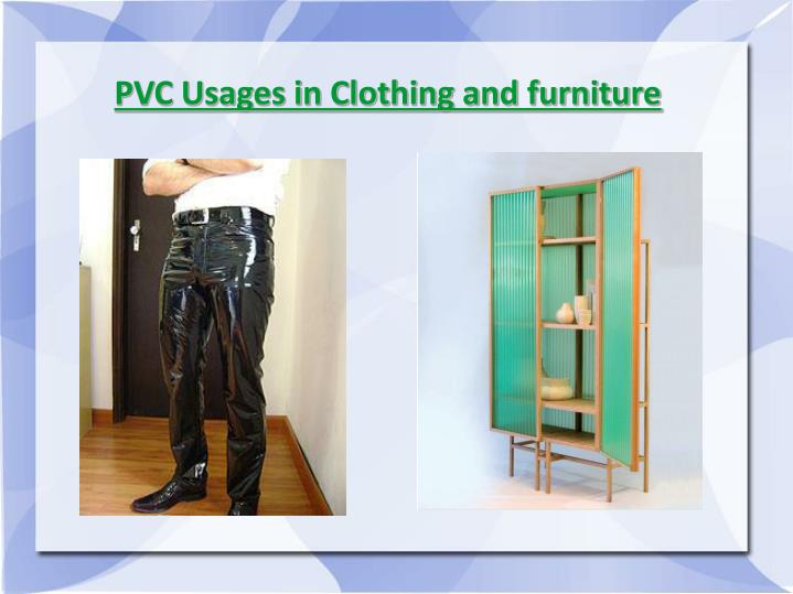 PVC Usages in Clothing and furniture
