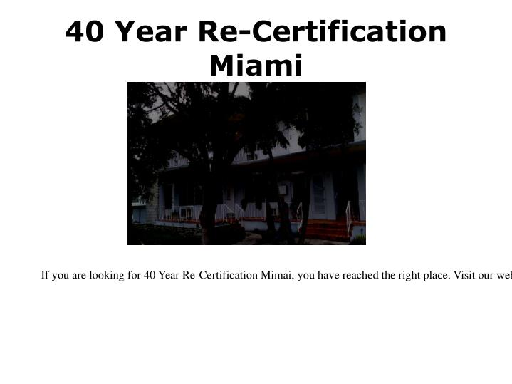 40 Year Re-Certification Miami