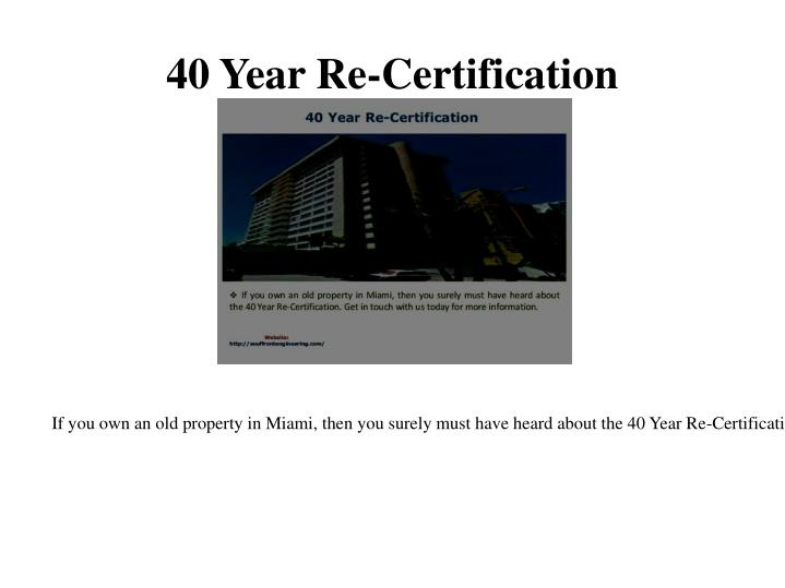 40 Year Re-Certification