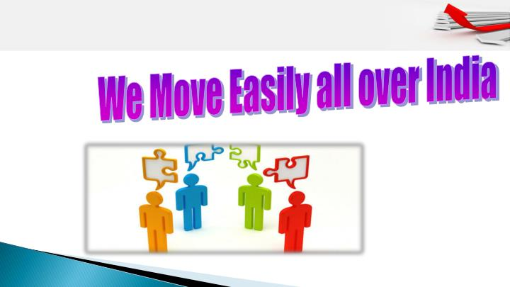 We Move Easily all over India