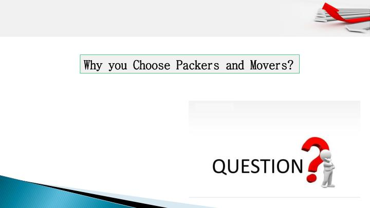 Why you Choose Packers and Movers?