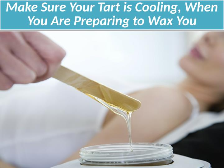 Make Sure Your Tart is Cooling, When