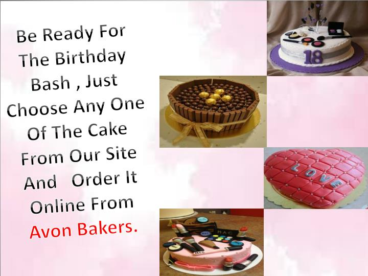 Be Ready For The Birthday Bash , Just Choose Any One Of The Cake From Our Site And   Order It Online...