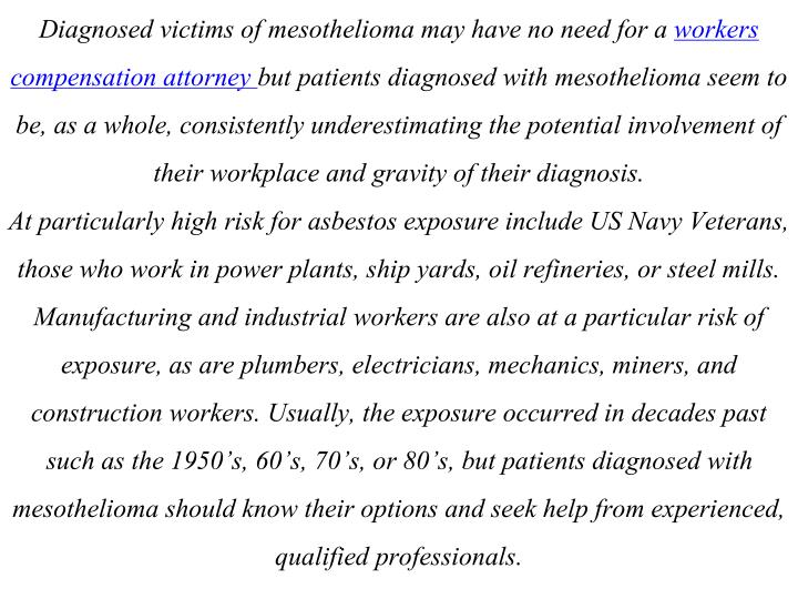 Diagnosed victims of mesothelioma may have no need for a