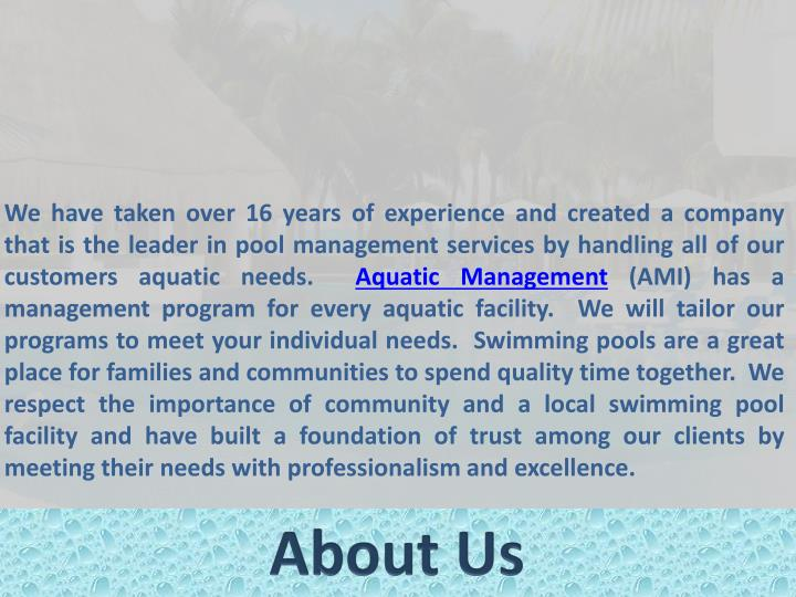 We have taken over 16 years of experience and created a company that is the leader in pool managemen...