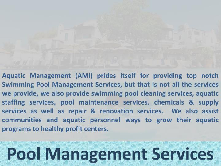 Aquatic Management (AMI) prides itself for providing top notch Swimming Pool Management Services, bu...