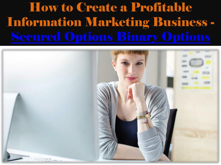 How to Create a Profitable Information Marketing Business -