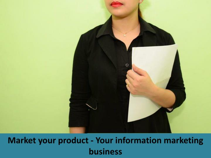Market your product - Your information marketing business