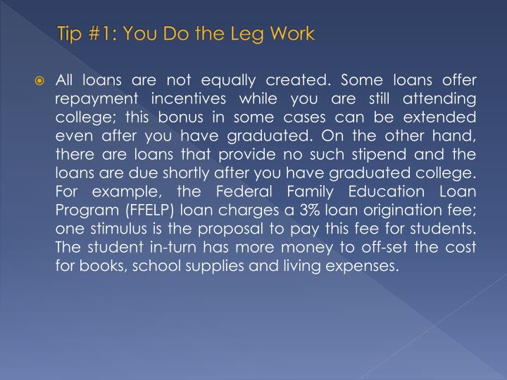 Tip #1: You Do the Leg Work