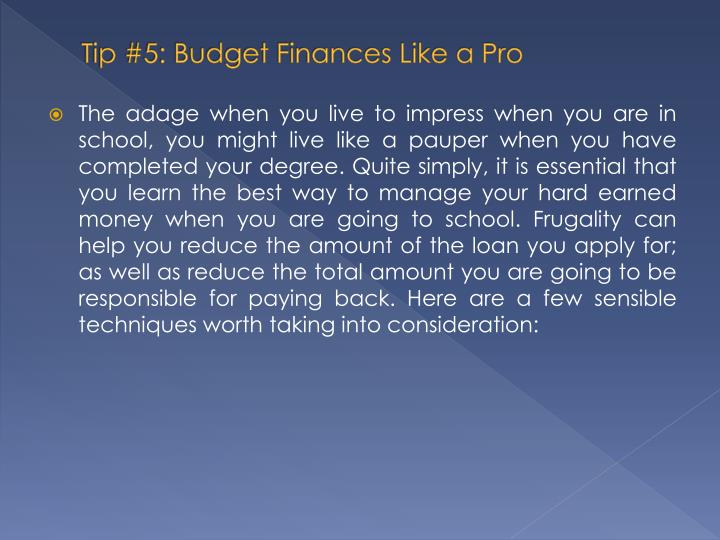 Tip #5: Budget Finances Like a Pro