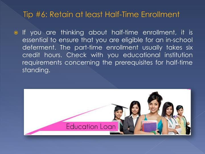 Tip #6: Retain at least Half-Time