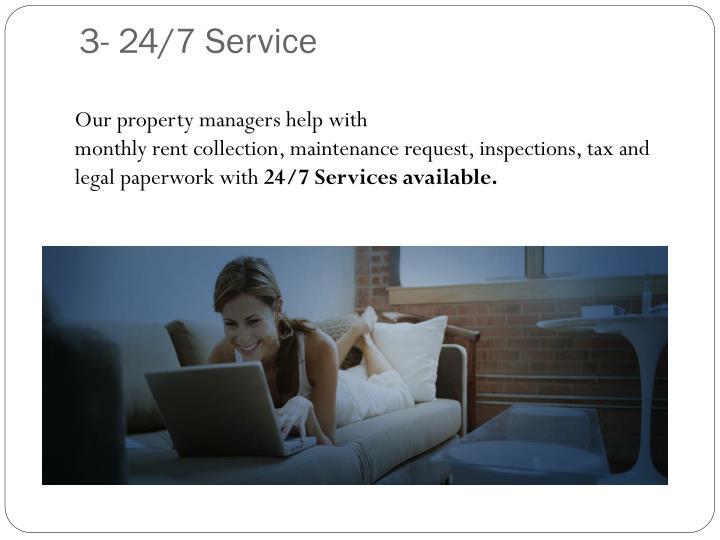 3- 24/7 Service