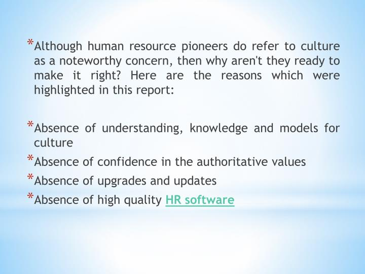 Although human resource pioneers do refer to culture as a noteworthy concern, then why aren't they ready to make it right? Here are the reasons which were highlighted in this report