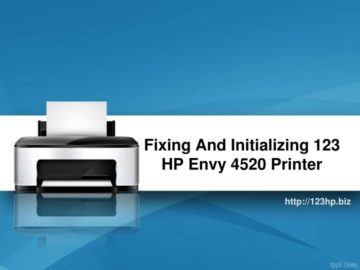 Fixing and initializing 123 hp envy 4520 printer