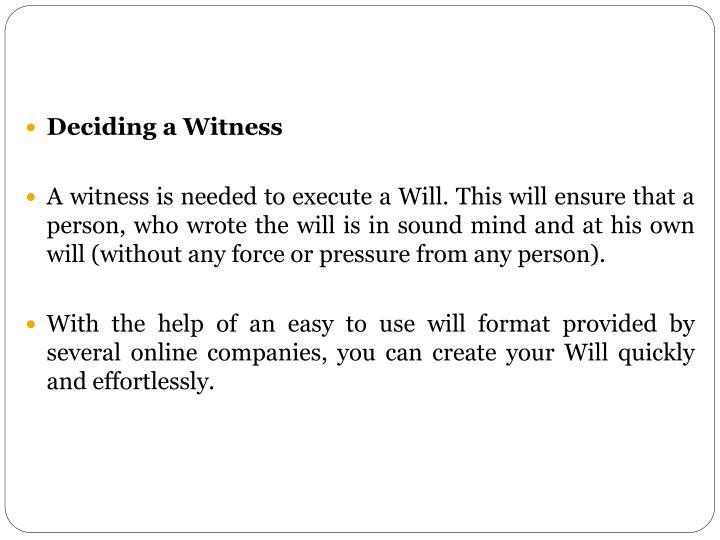 Deciding a Witness