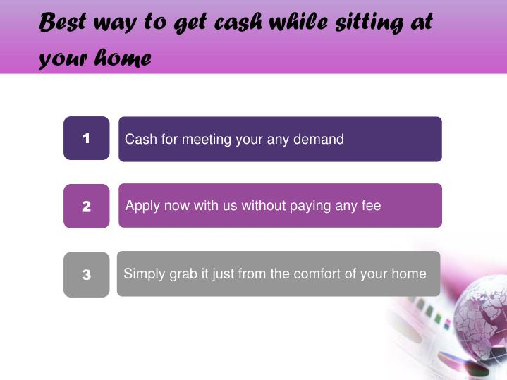 Best way to get cash while sitting at your home