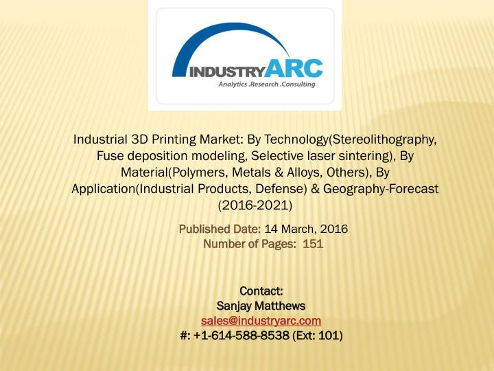 Industrial 3D Printing Market: By Technology(