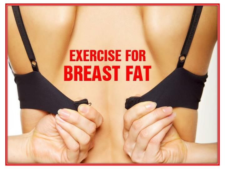 Exercise for breast fat