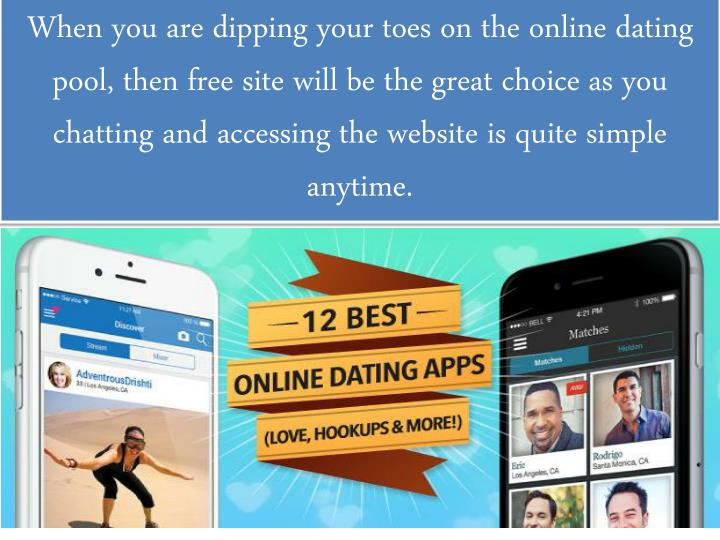 When you are dipping your toes on the online dating pool, then free site will be the great choice as...