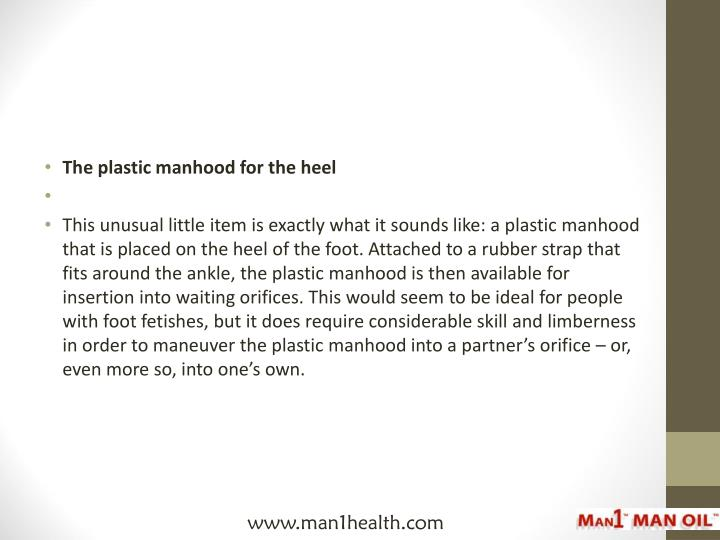 The plastic manhood for the heel