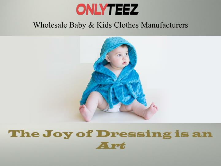 Wholesale baby kids clothes manufacturers