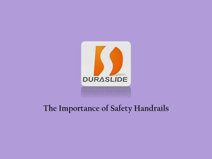 The Importance of Safety Handrails