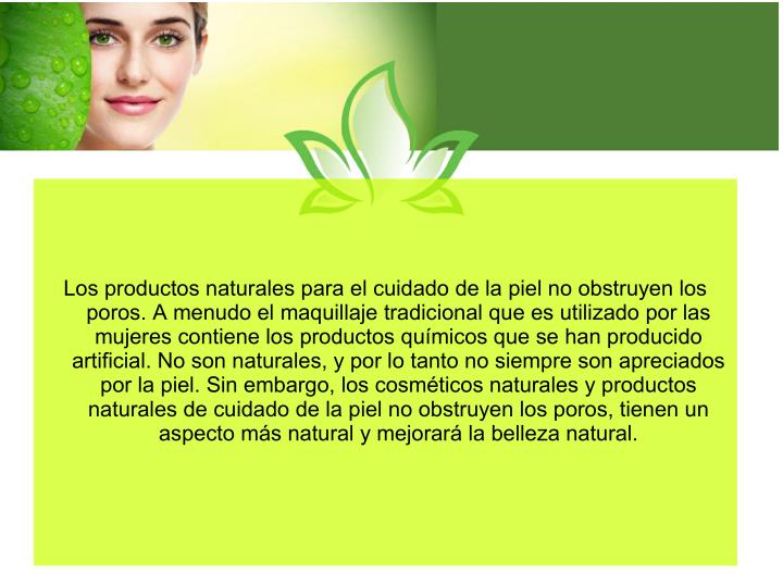 Los productos naturales para el cuidado de la piel no obstruyen los