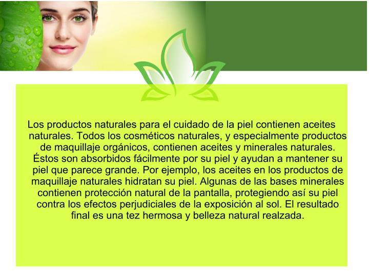 Los productos naturales para el cuidado de la piel contienen aceites