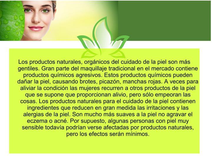 Los productos naturales, orgánicos del cuidado de la piel son más