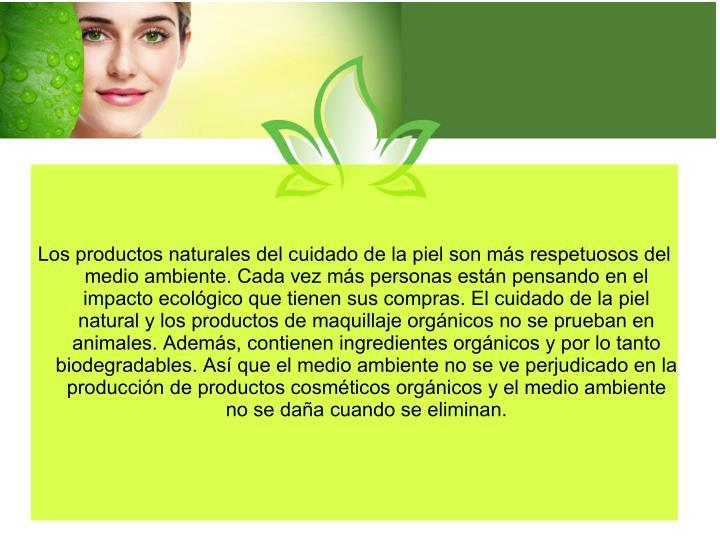 Los productos naturales del cuidado de la piel son más respetuosos del