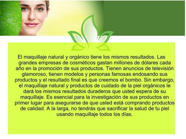 El maquillaje natural y orgánico tiene los mismos resultados. Las