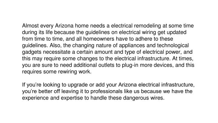 Almost every Arizona home needs a electrical remodeling at some time during its life because the gui...