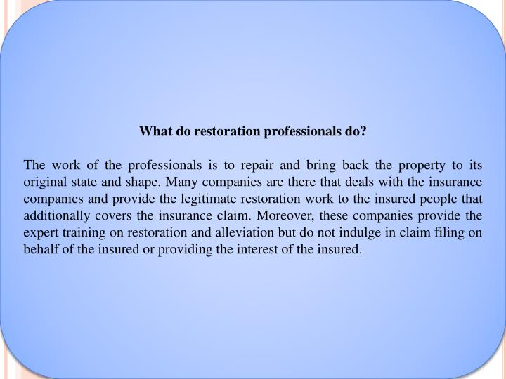 What do restoration professionals do