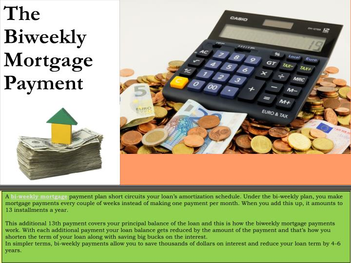 The Biweekly Mortgage Payment