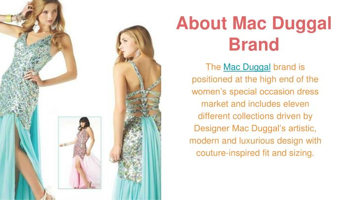 About mac duggal brand