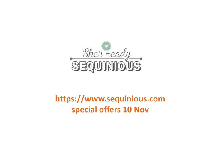 Https://www.sequinious.comspecial offers 10 Nov