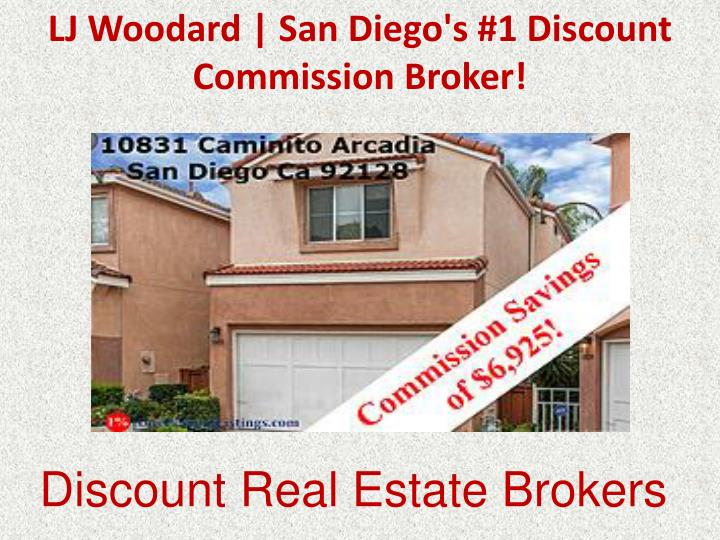 LJ Woodard | San Diego's #1 Discount Commission Broker!