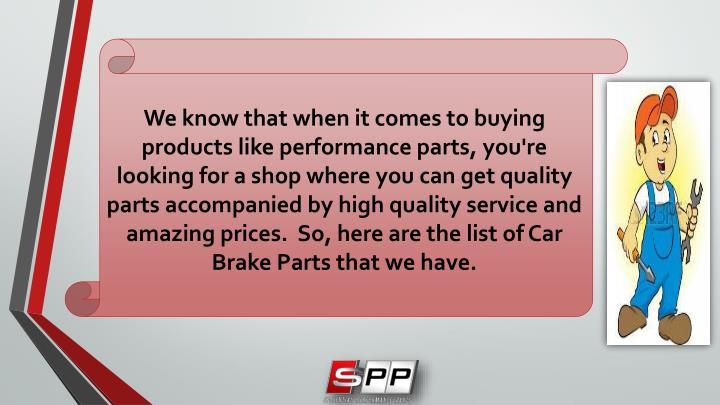 We know that when it comes to buying products like performance parts, you're looking for a shop wher...