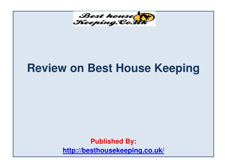 Review on best house keeping published by http besthousekeeping co uk