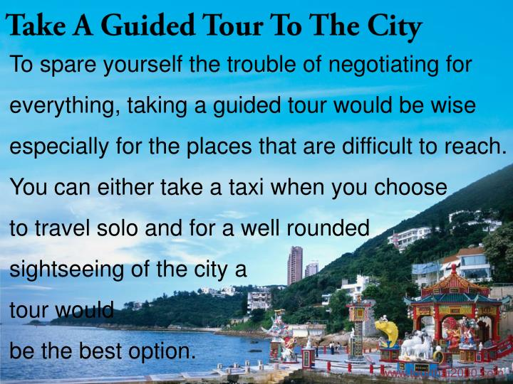 Take A Guided Tour To The City