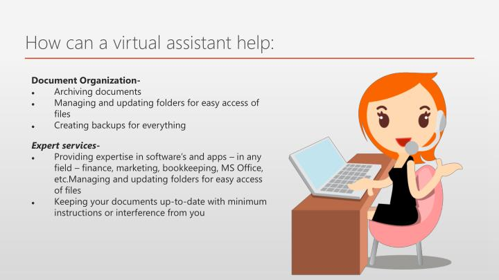 How can a virtual assistant help:
