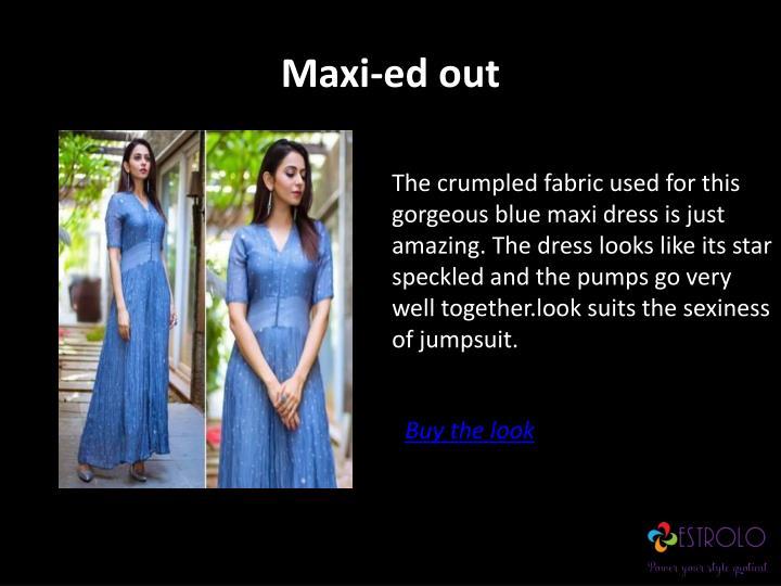 Maxi-