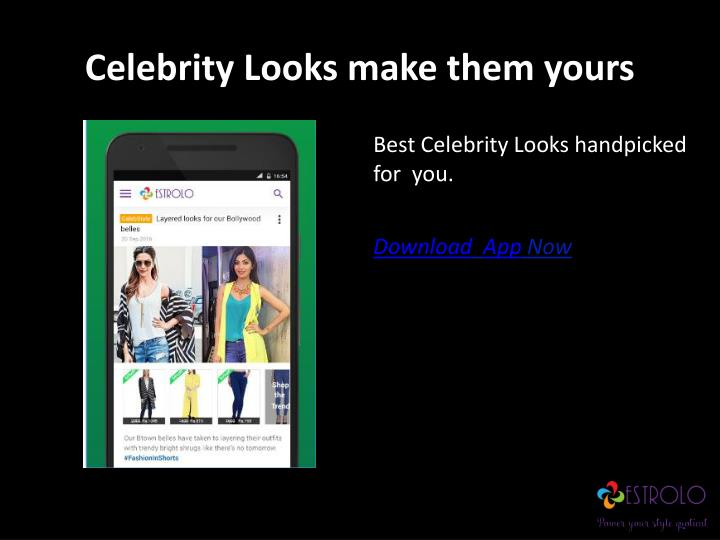 Celebrity Looks make them yours