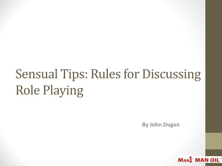 Sensual tips rules for discussing role playing