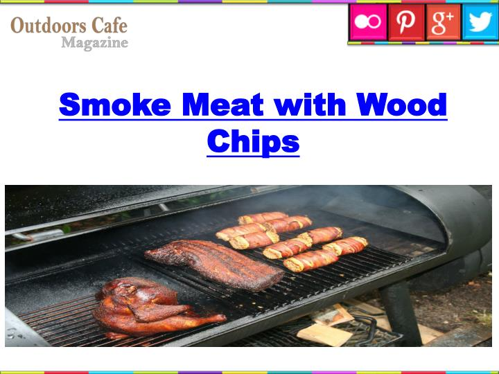 Ppt how to smoke meat with wood chips powerpoint presentation id 7437892 - How to smoke meat ...