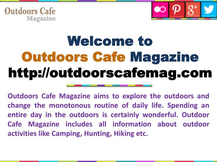 welcome to outdoors cafe magazine http outdoorscafemag com
